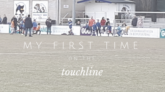 My first time on the touchline